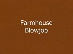 Farmhouse Blowjob Thumb
