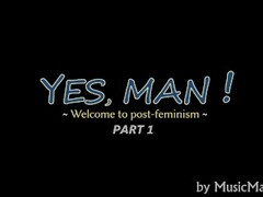 Yes Man #1 - Welcome to post-feminism - Porn Music Video [MusicMajkelXD] Thumb